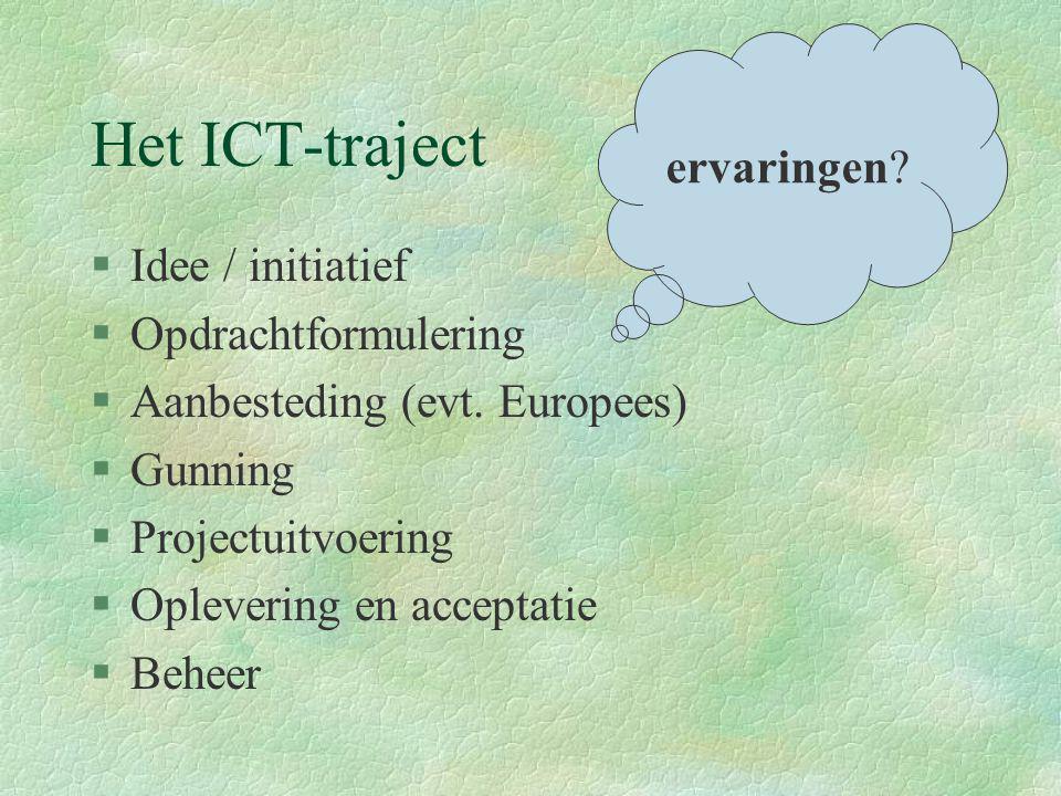 Het ICT-traject ervaringen Idee / initiatief Opdrachtformulering