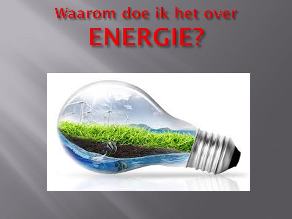 Waarom doe ik het over ENERGIE