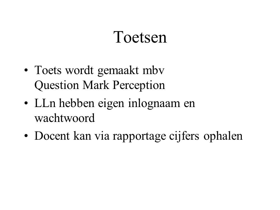 Toetsen Toets wordt gemaakt mbv Question Mark Perception