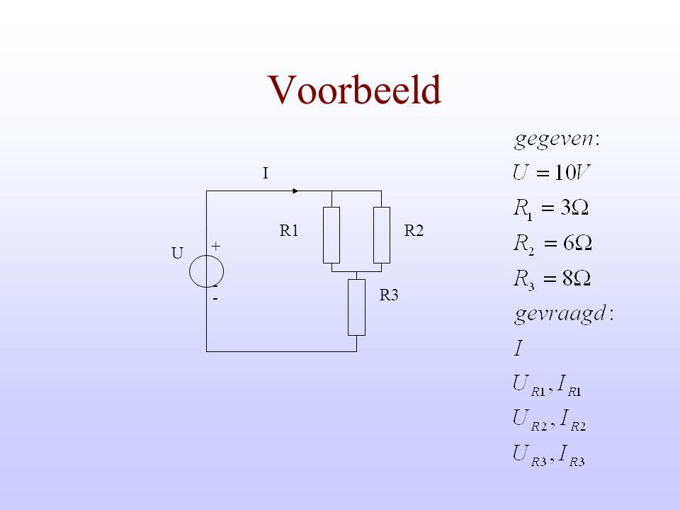 Voorbeeld I R1 R2 + U - - R3