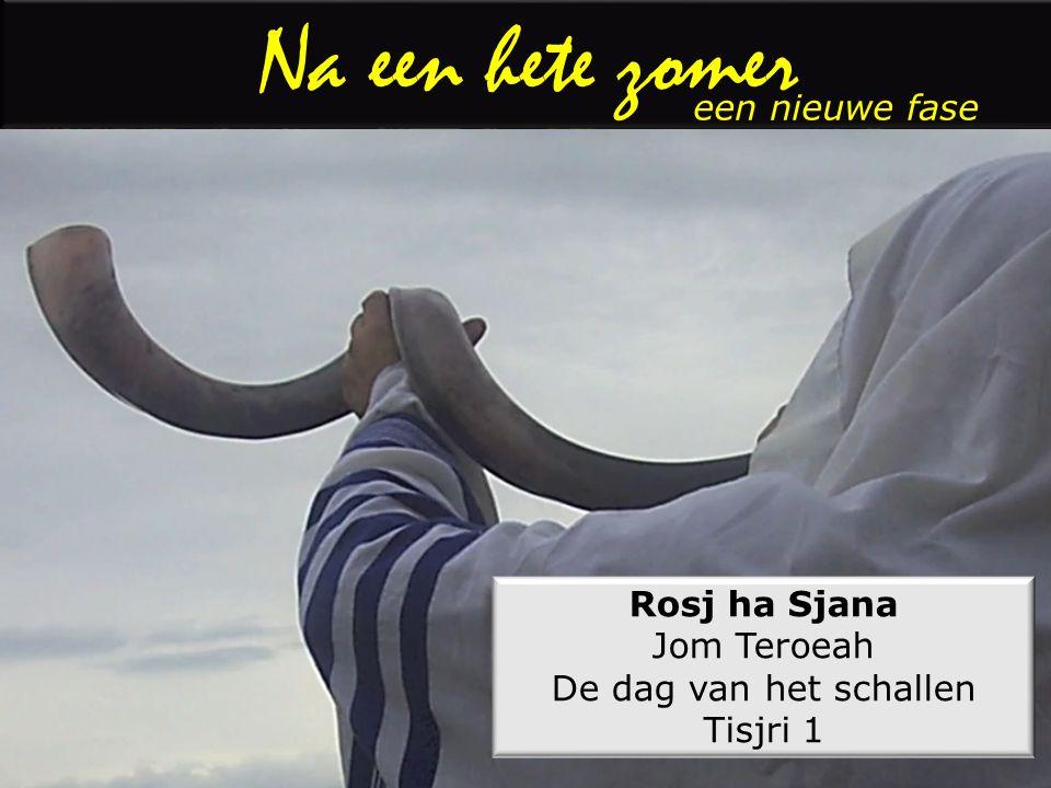 een nieuwe fase Rosj ha Sjana Jom Teroeah De dag van het schallen Tisjri 1