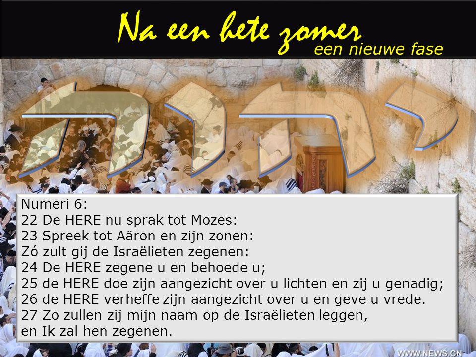 een nieuwe fase Numeri 6: 22 De HERE nu sprak tot Mozes: