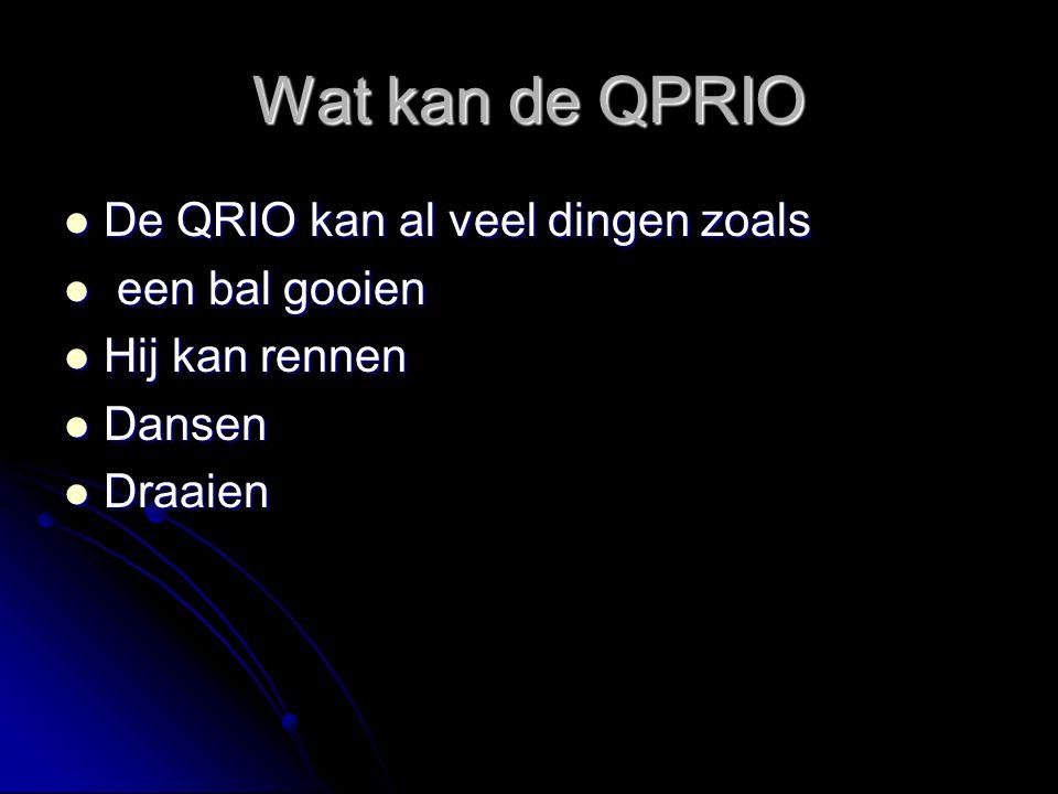 Wat kan de QPRIO De QRIO kan al veel dingen zoals een bal gooien