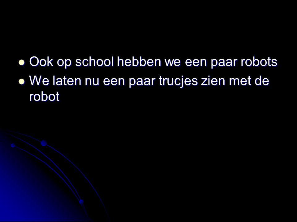 Ook op school hebben we een paar robots