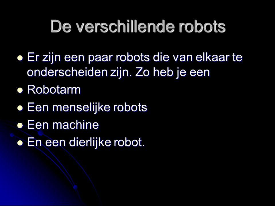 De verschillende robots