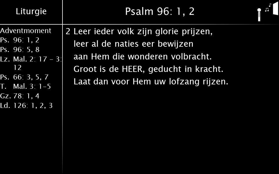 Psalm 96: 1, 2
