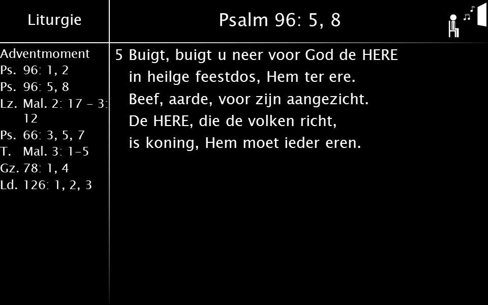 Psalm 96: 5, 8