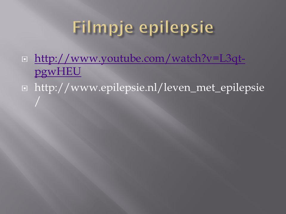 Filmpje epilepsie http://www.youtube.com/watch v=L3qt-pgwHEU
