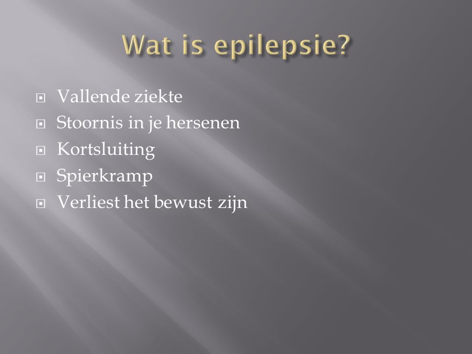 Wat is epilepsie Vallende ziekte Stoornis in je hersenen Kortsluiting