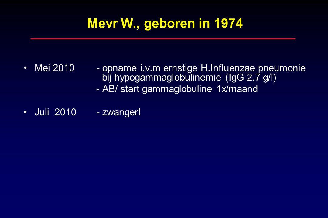 Mevr W., geboren in 1974 Mei 2010 - opname i.v.m ernstige H.Influenzae pneumonie bij hypogammaglobulinemie (IgG 2.7 g/l)