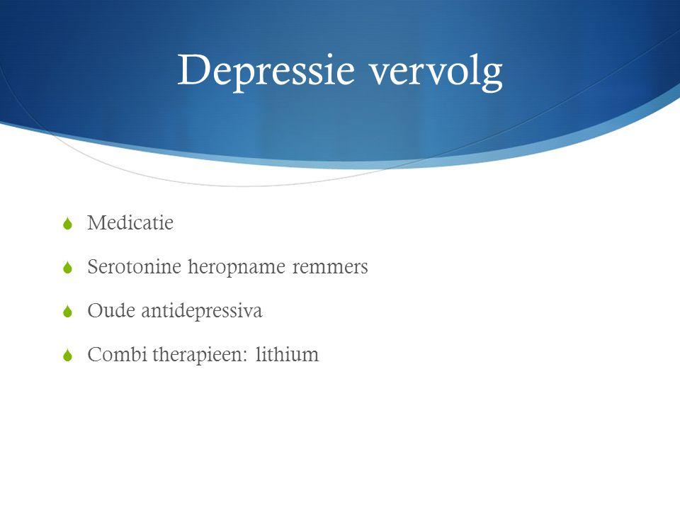 Depressie vervolg Medicatie Serotonine heropname remmers