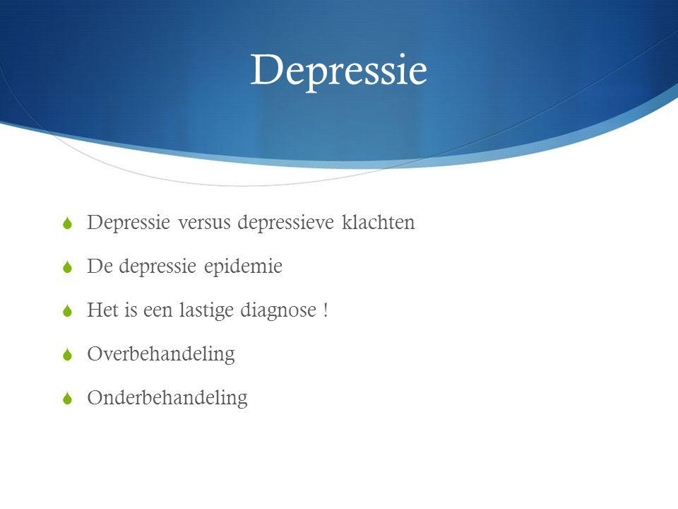 Depressie Depressie versus depressieve klachten De depressie epidemie