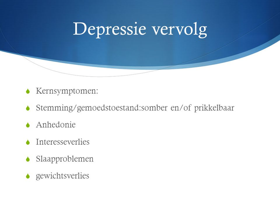 Depressie vervolg Kernsymptomen: