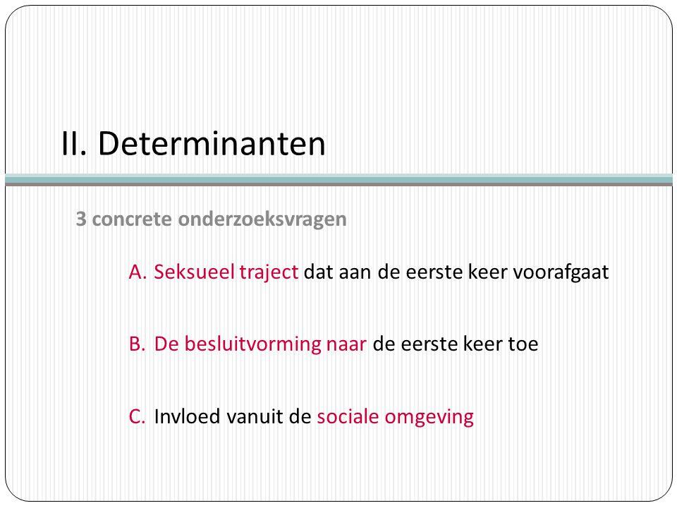 II. Determinanten 3 concrete onderzoeksvragen