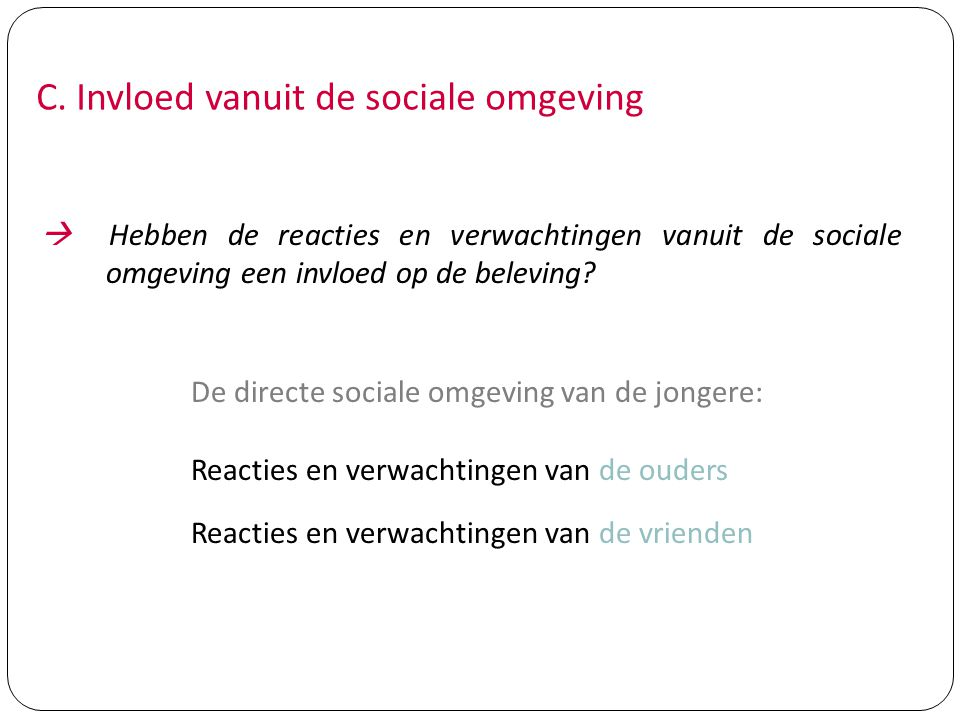 C. Invloed vanuit de sociale omgeving