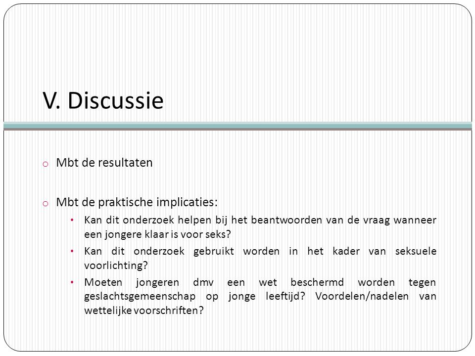 V. Discussie Mbt de resultaten Mbt de praktische implicaties: