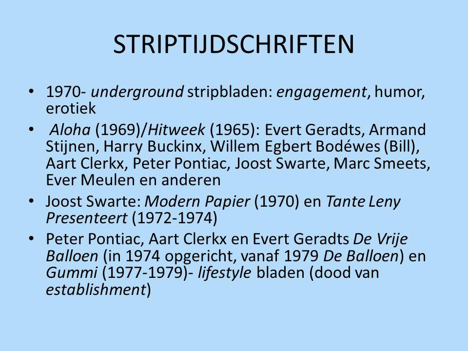 STRIPTIJDSCHRIFTEN 1970- underground stripbladen: engagement, humor, erotiek.