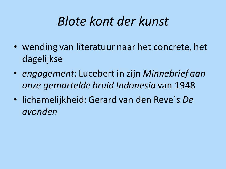 Blote kont der kunst wending van literatuur naar het concrete, het dagelijkse.