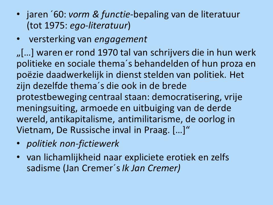 jaren ´60: vorm & functie-bepaling van de literatuur (tot 1975: ego-literatuur)