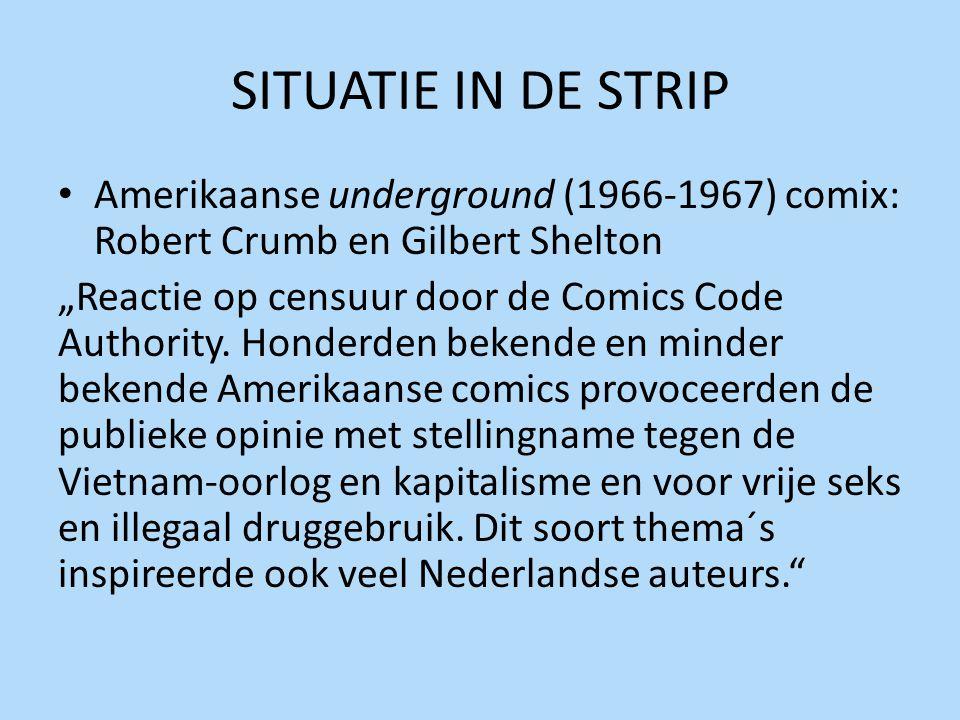 SITUATIE IN DE STRIP Amerikaanse underground (1966-1967) comix: Robert Crumb en Gilbert Shelton.