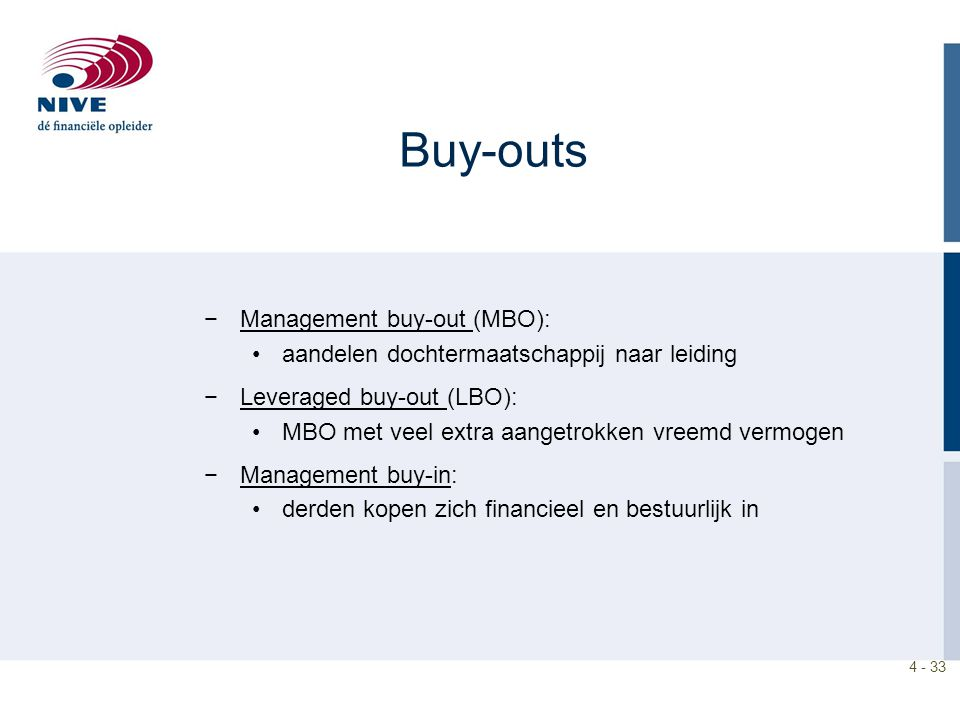 Buy-outs Management buy-out (MBO):