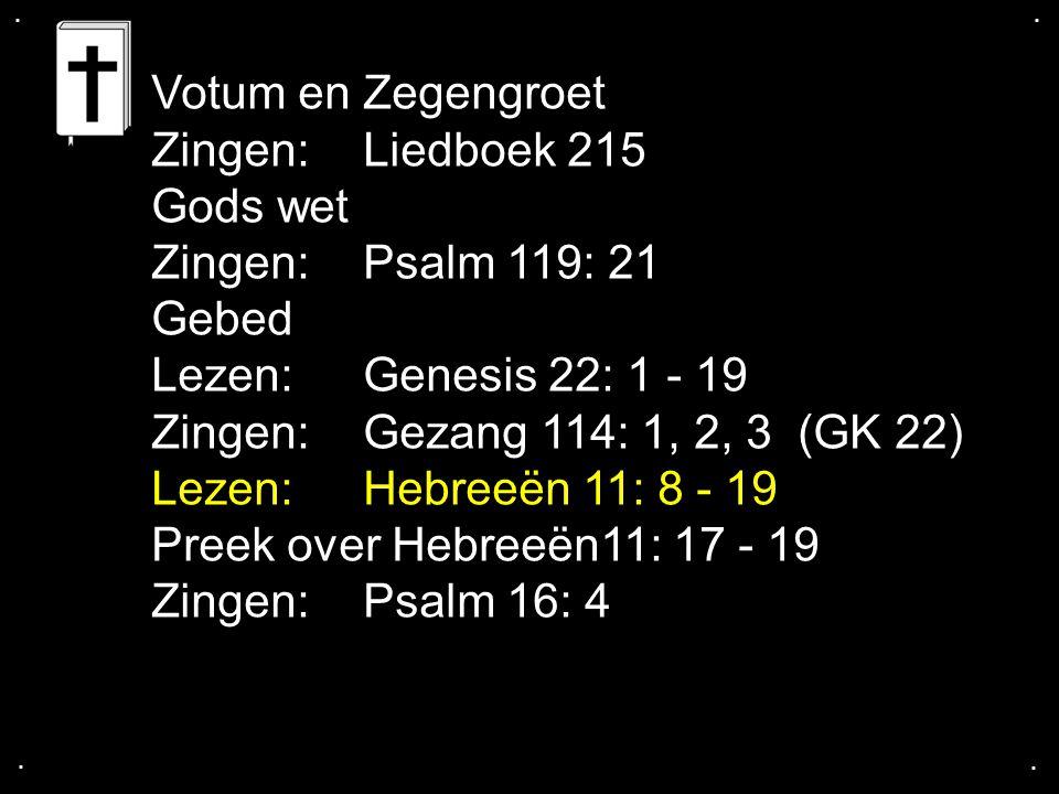 Votum en Zegengroet Zingen: Liedboek 215 Gods wet