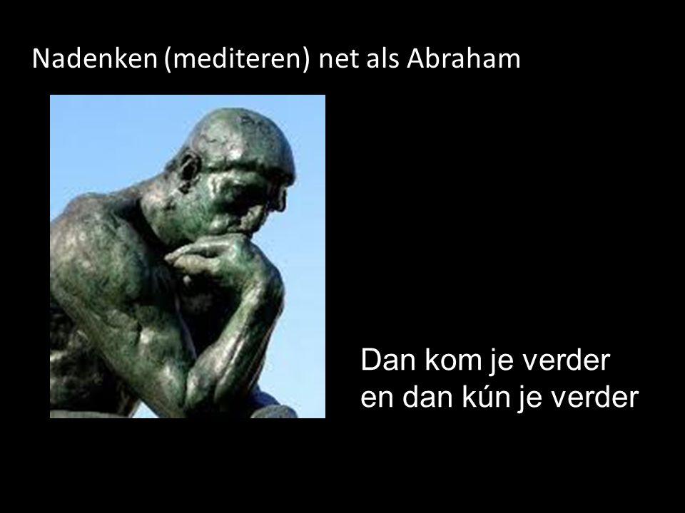 Nadenken (mediteren) net als Abraham