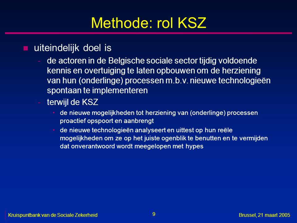 Methode: rol KSZ uiteindelijk doel is