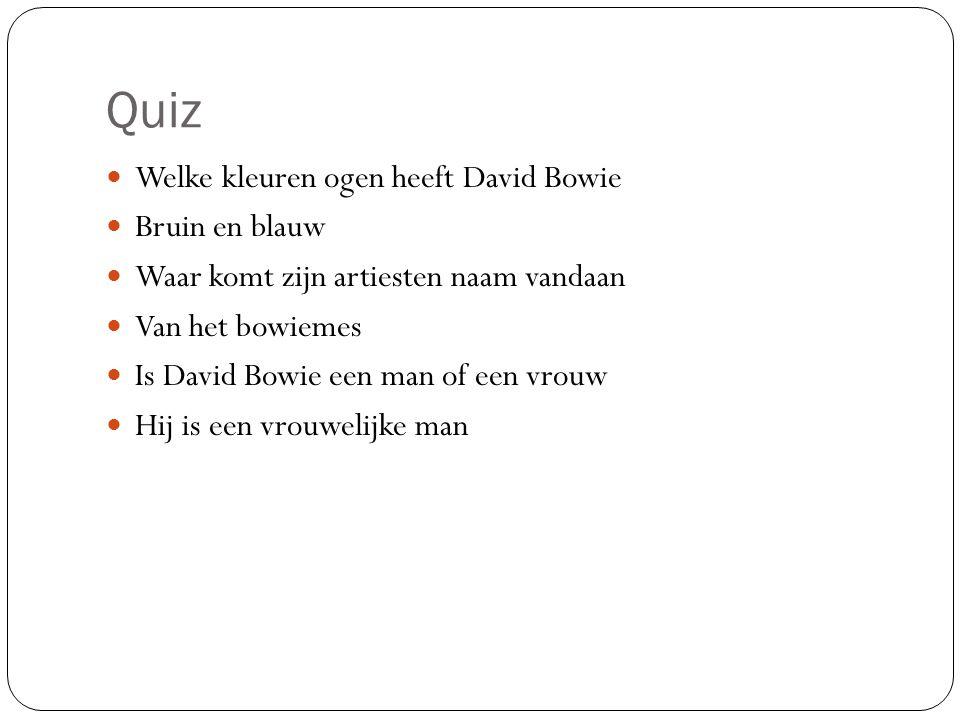 Quiz Welke kleuren ogen heeft David Bowie Bruin en blauw