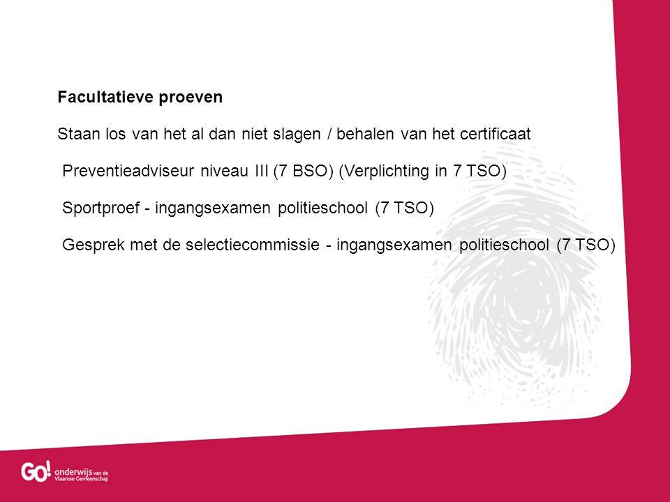 Facultatieve proeven Staan los van het al dan niet slagen / behalen van het certificaat.