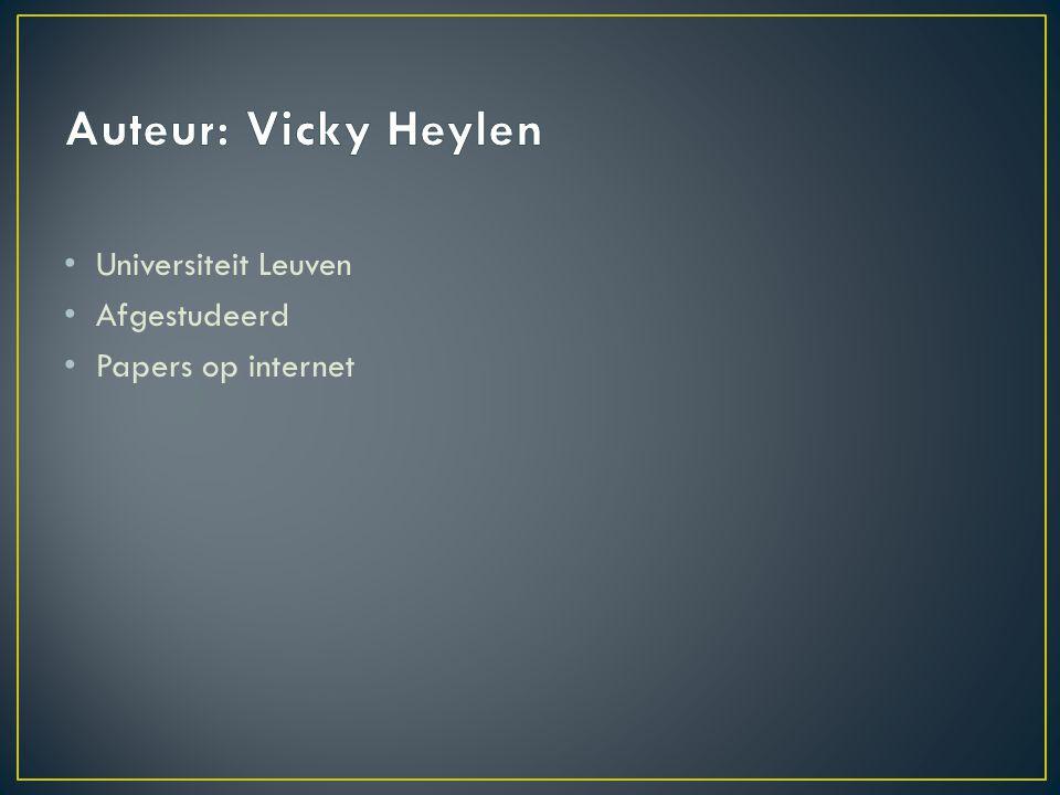 Auteur: Vicky Heylen Universiteit Leuven Afgestudeerd