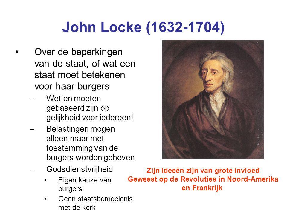 John Locke (1632-1704) Over de beperkingen van de staat, of wat een staat moet betekenen voor haar burgers.