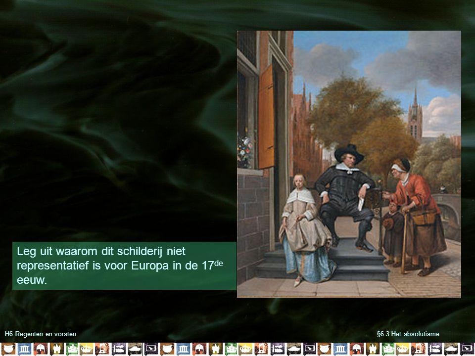 Leg uit waarom dit schilderij niet representatief is voor Europa in de 17de eeuw.