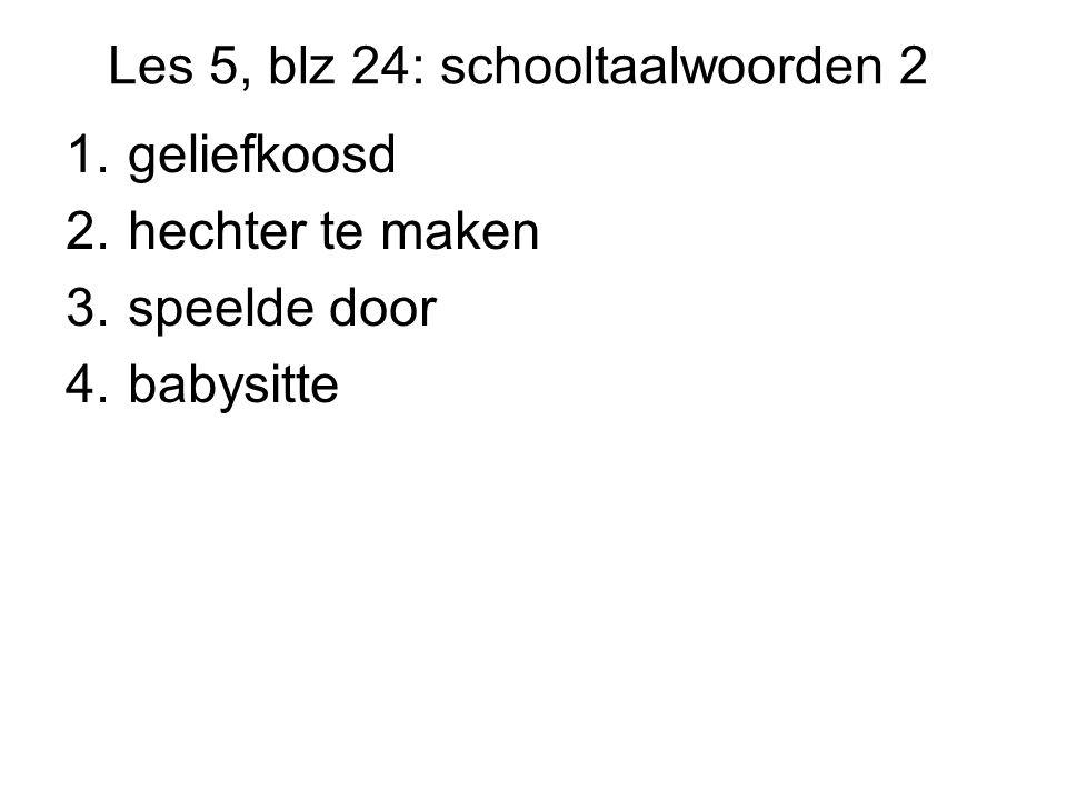 Les 5, blz 24: schooltaalwoorden 2