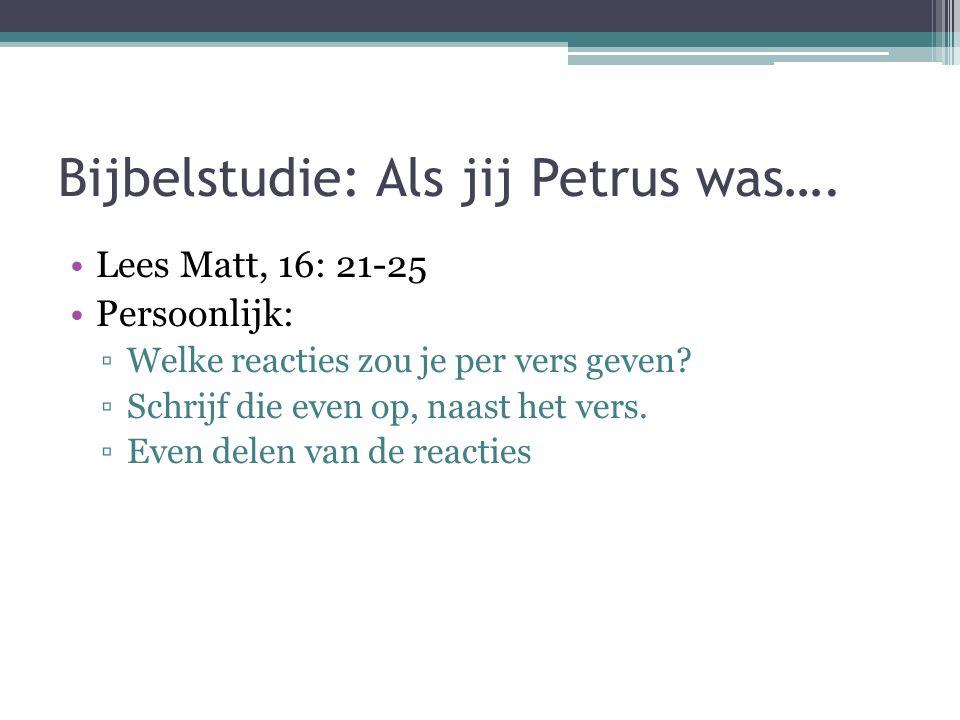 Bijbelstudie: Als jij Petrus was….