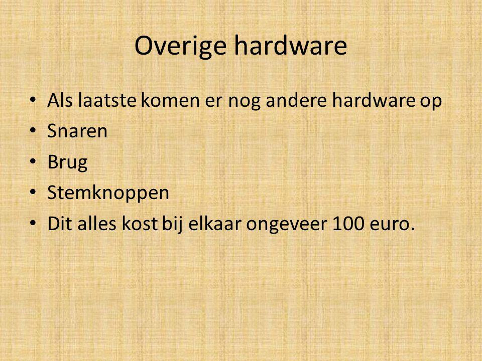 Overige hardware Als laatste komen er nog andere hardware op Snaren