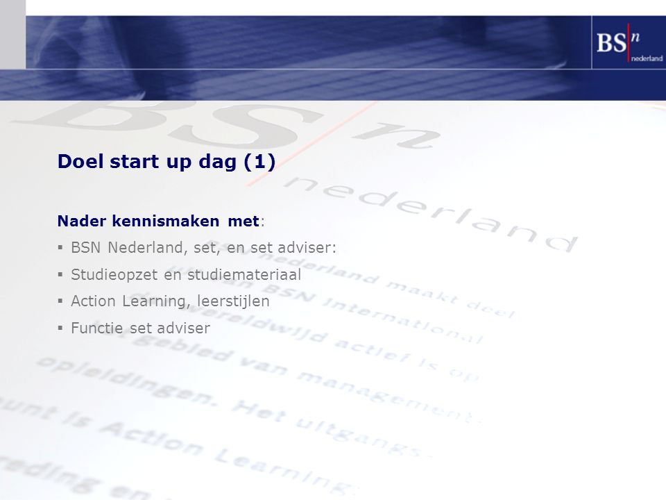 Doel start up dag (1) Nader kennismaken met: