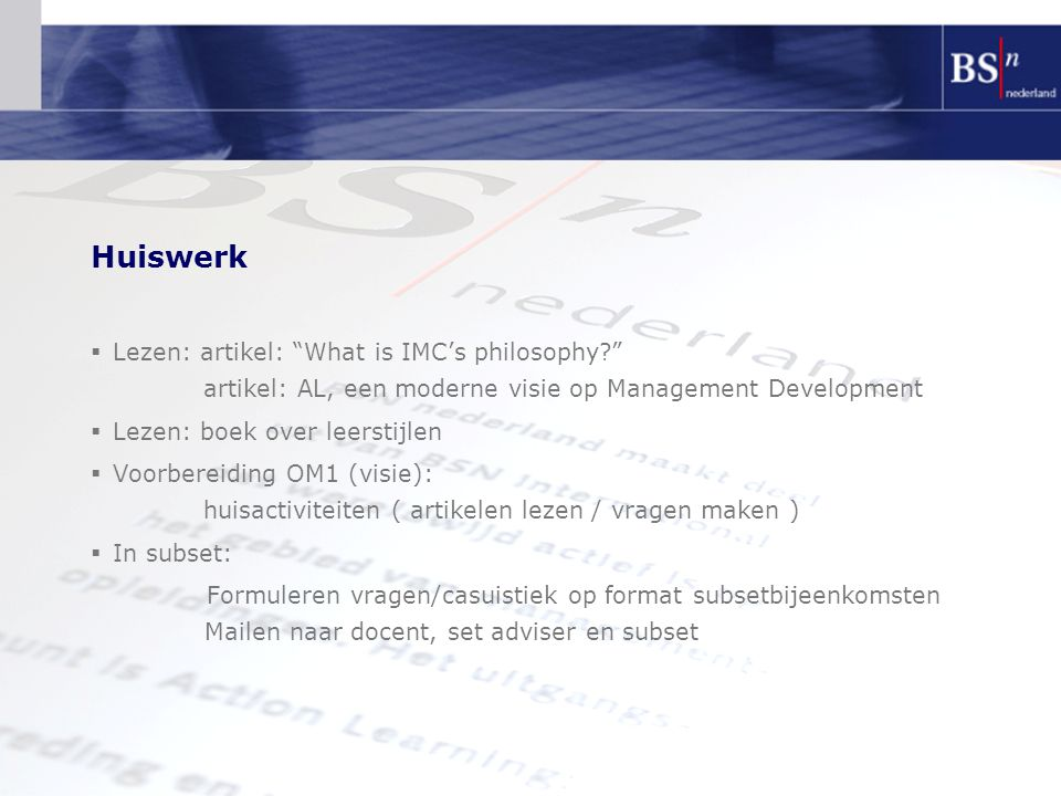Huiswerk Lezen: artikel: What is IMC's philosophy artikel: AL, een moderne visie op Management Development.