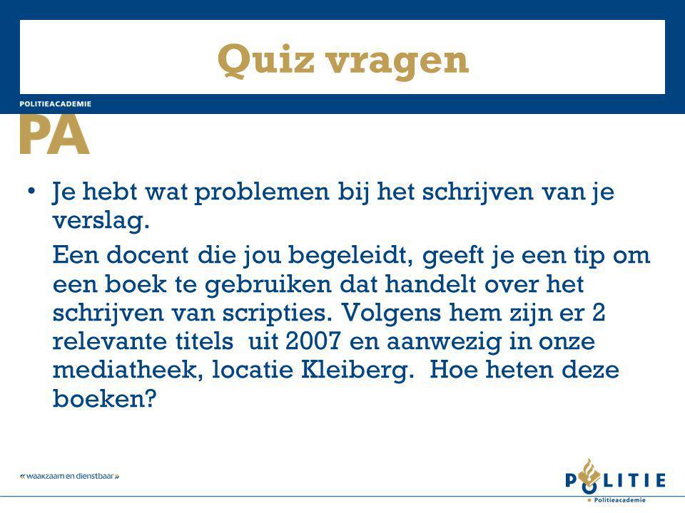 Quiz vragen Je hebt wat problemen bij het schrijven van je verslag.