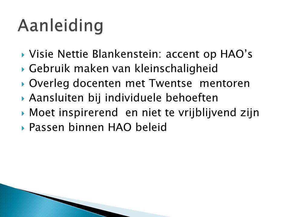 Aanleiding Visie Nettie Blankenstein: accent op HAO's