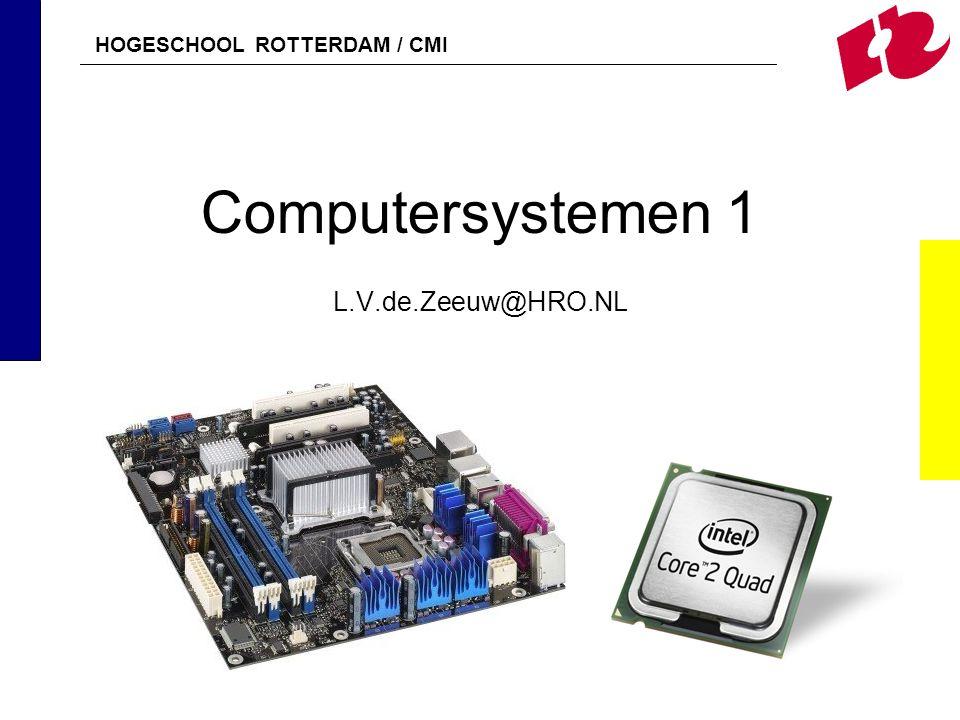 Computersystemen 1 L.V.de.Zeeuw@HRO.NL