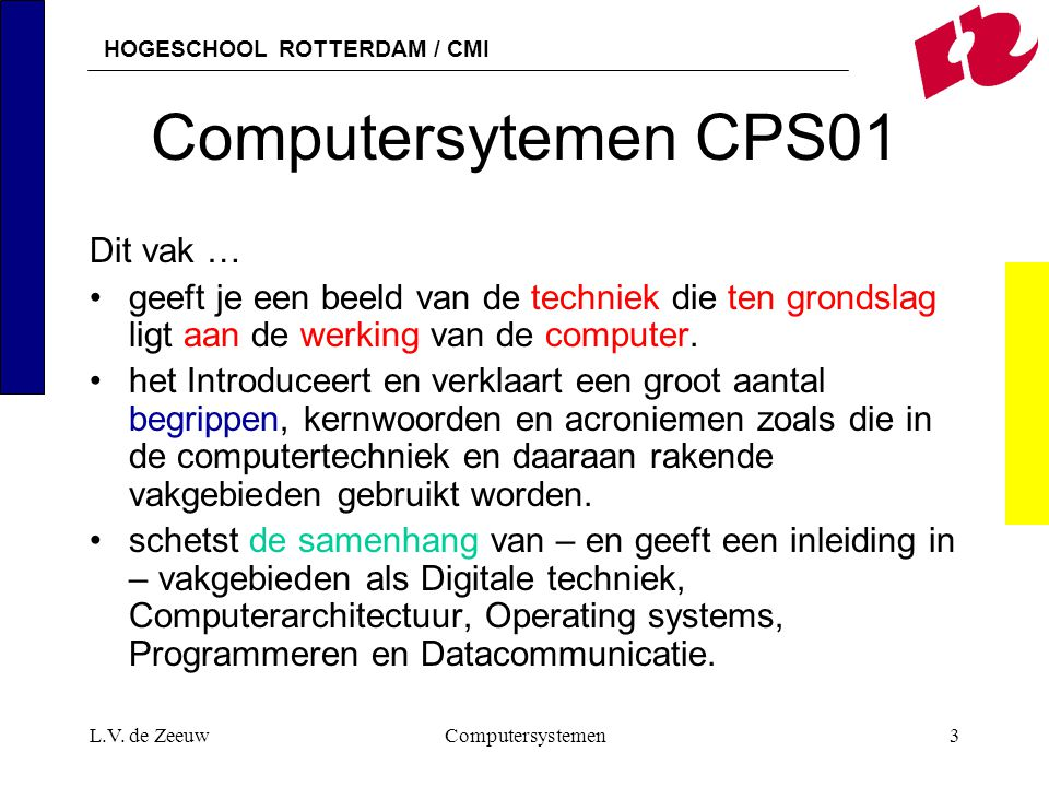 Computersytemen CPS01 Dit vak …