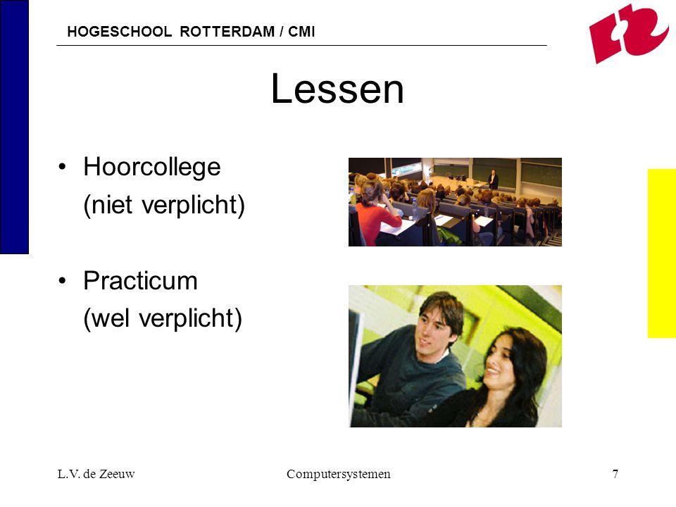 Lessen Hoorcollege (niet verplicht) Practicum (wel verplicht)