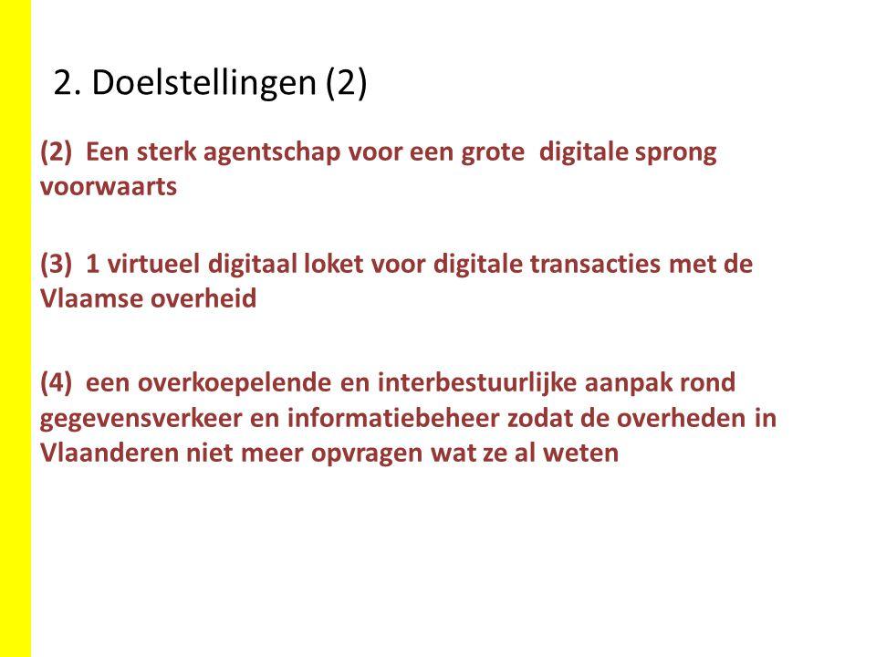 2. Doelstellingen (2) (2) Een sterk agentschap voor een grote digitale sprong voorwaarts.