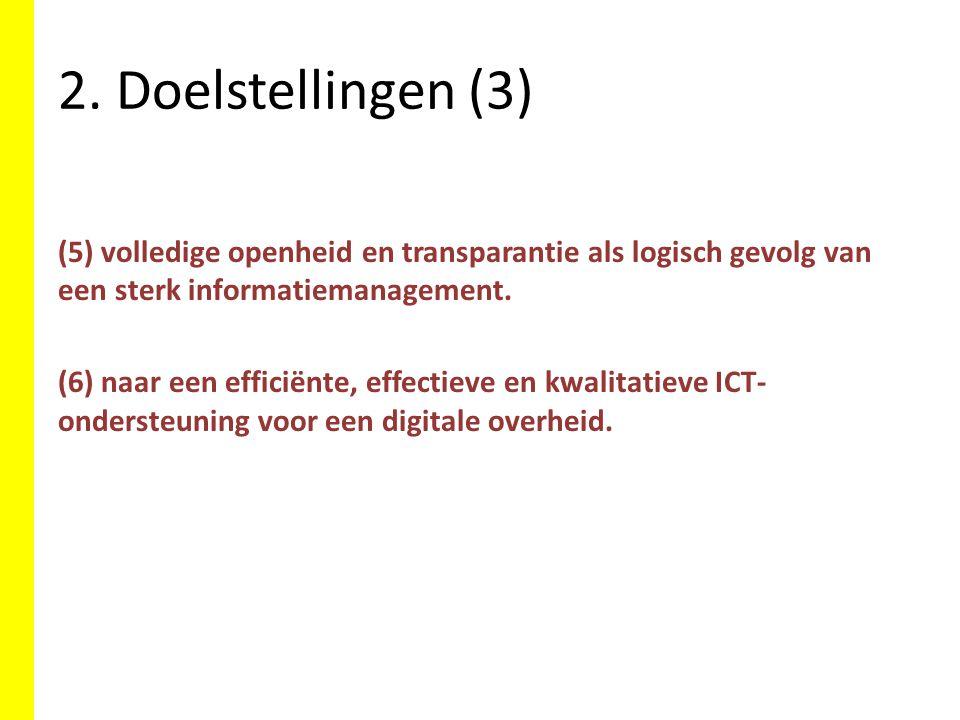 2. Doelstellingen (3) (5) volledige openheid en transparantie als logisch gevolg van een sterk informatiemanagement.