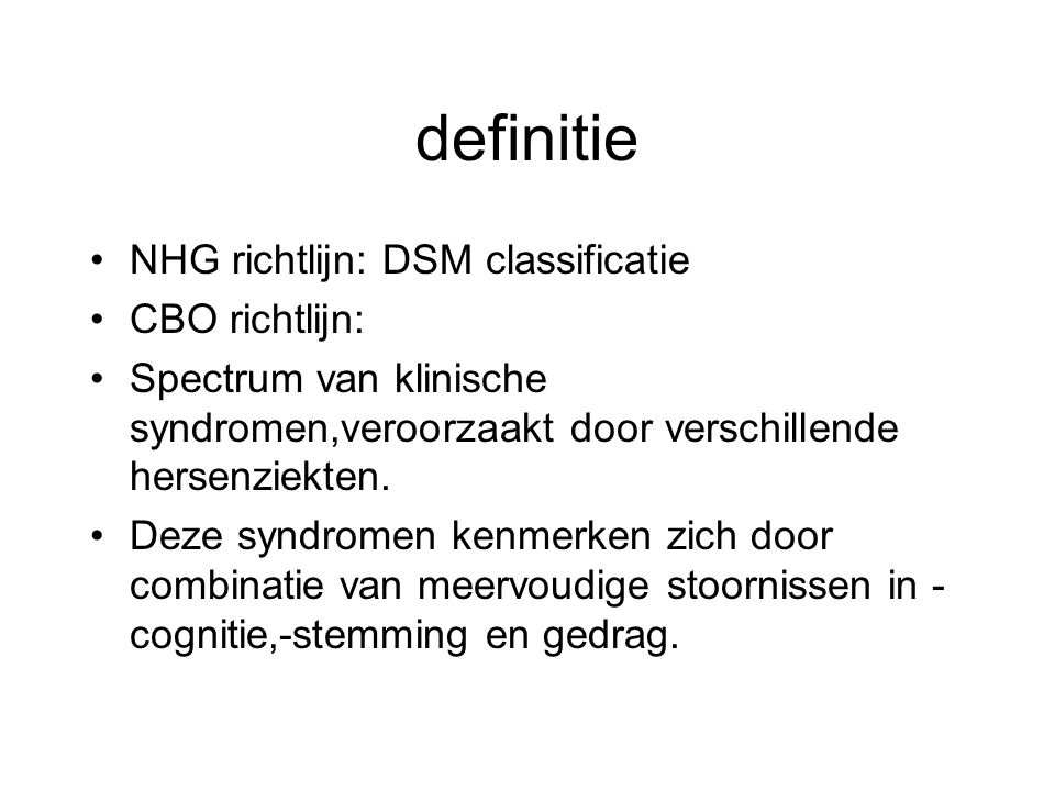 definitie NHG richtlijn: DSM classificatie CBO richtlijn:
