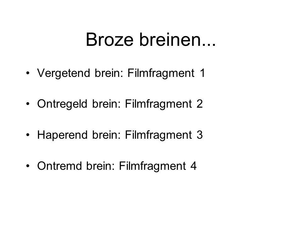 Broze breinen... Vergetend brein: Filmfragment 1