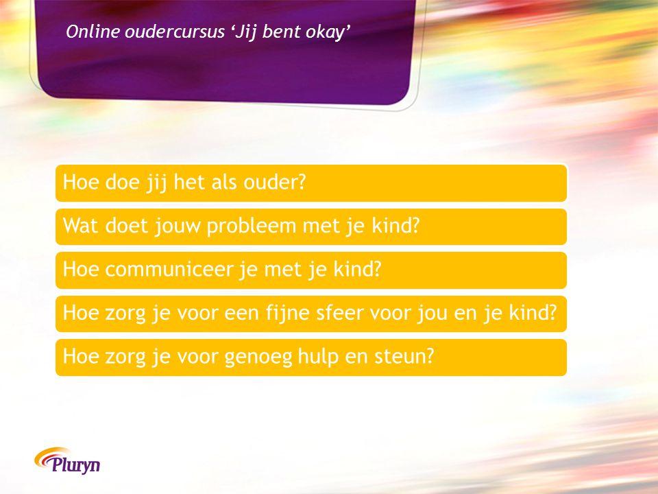 Online oudercursus 'Jij bent okay'