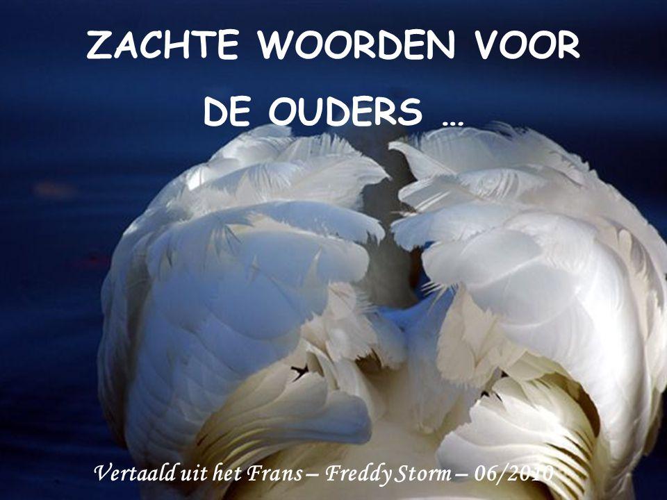 Vertaald uit het Frans – Freddy Storm – 06/2010