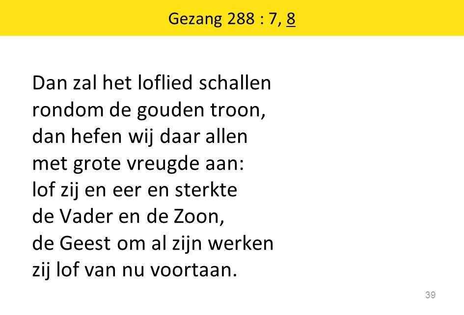 Gezang 288 : 7, 8